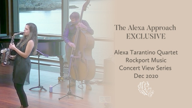 EXCLUSIVE: Alexa Tarantino Quartet / Rockport Music Concert View Series Dec 2020