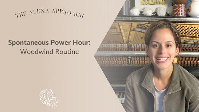 Spontaneous Power-Hour Woodwind Routine