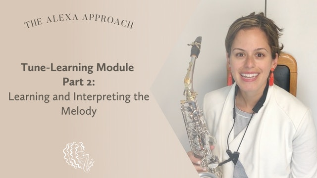 Tune-Learning Module Part 2: Learning and Interpreting the Melody