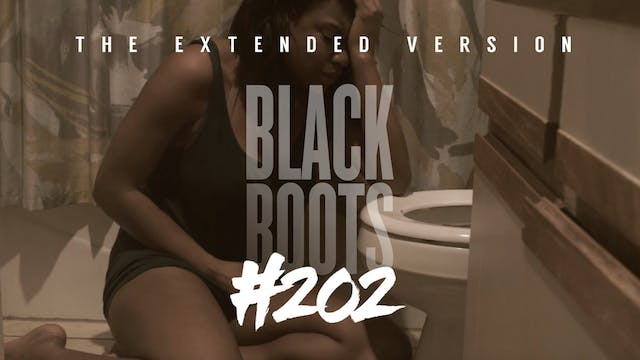"BLACK BOOTS | Ep. ""#202"" 