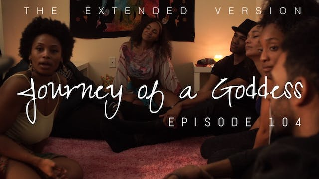 JOURNEY OF A GODDESS | Ep. 104 | @JOG...
