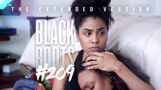 "BLACK BOOTS | Ep. ""#209"" | @BlackBoot..."