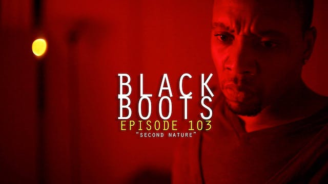 BLACK BOOTS - Ep. 103 - Second Nature