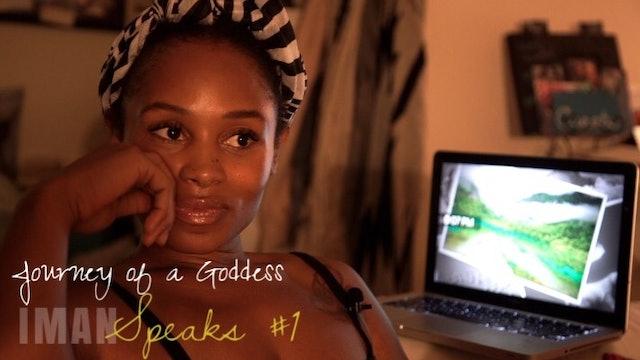 JOURNEY of a GODDESS | Iman speaks | #1