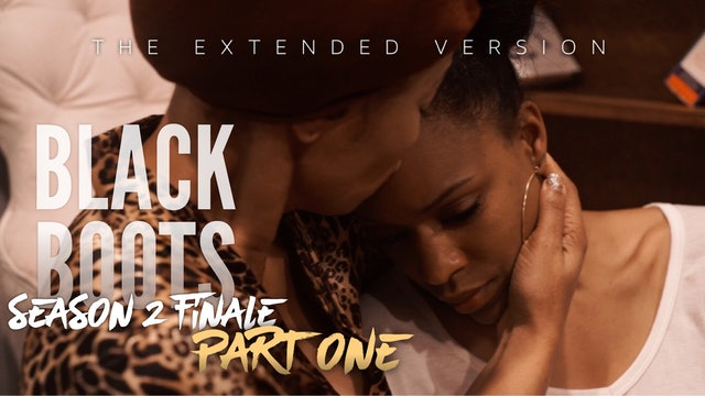 "BLACK BOOTS | Ep. ""#210"" | @BlackBootsTV (2016) #Season2Finale Pt. 1"