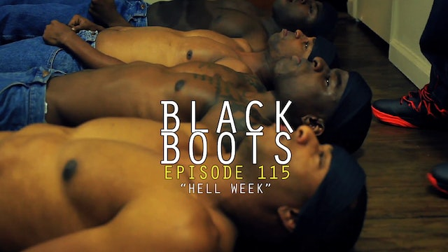 BLACK BOOTS - Ep. 115 Hell Week