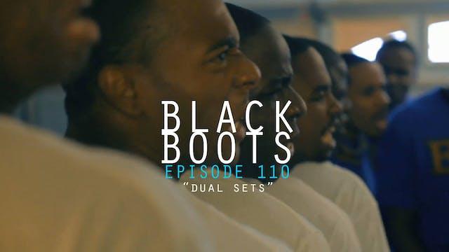 BLACK BOOTS - Ep. 110 - Dual Sets