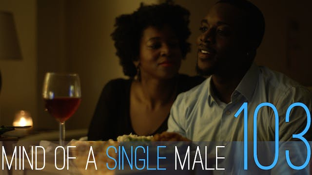 Mind of A Single Male | EP103