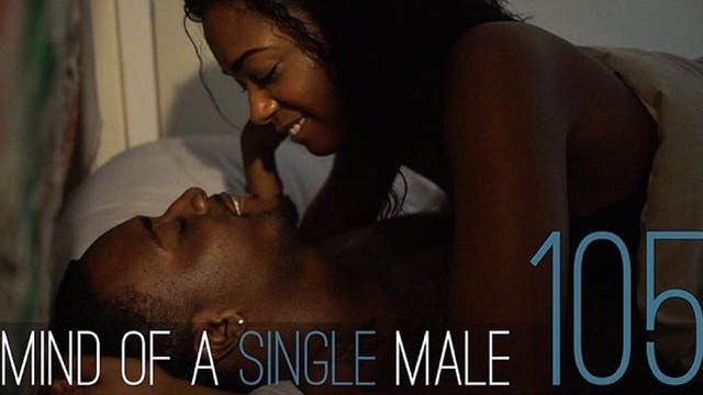 Mind of A Single Male | EP105 [ Season Finale ]