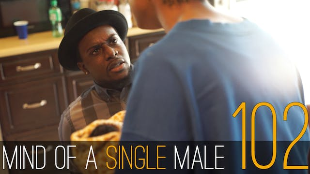 Mind of A Single Male | EP102