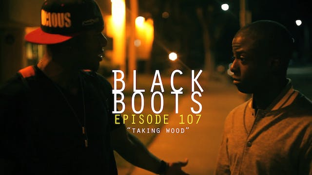 BLACK BOOTS - Ep. 107 - Never Break the Cut