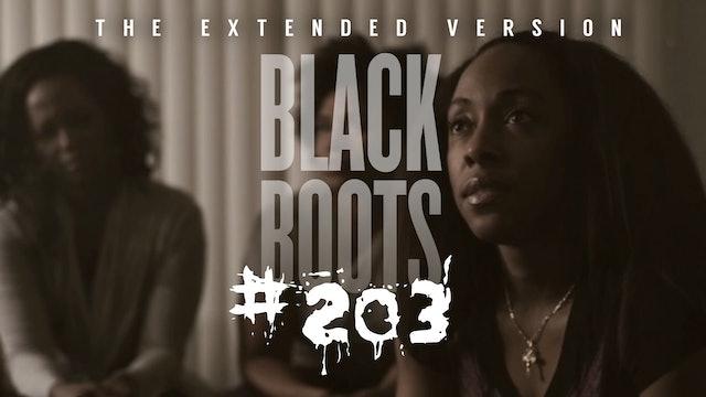 "BLACK BOOTS | Ep. ""#203"" | @BlackBootsTV (2016) #ExtendedVersion"