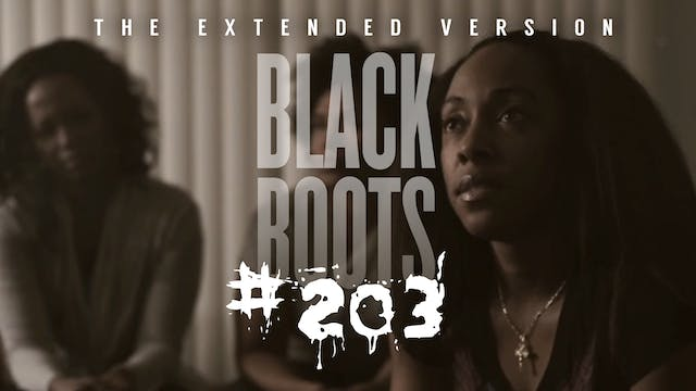 "BLACK BOOTS | Ep. ""#203"" 
