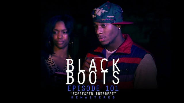 Remastered - BLACK BOOTS - Ep. 101 - Expressed Interest