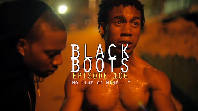 BLACK BOOTS Ep. 106 - No Club of Mine
