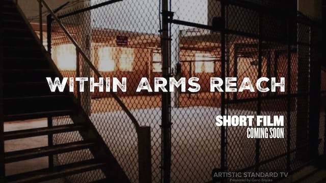 WITHIN ARMS REACH (Short Film | 2016)