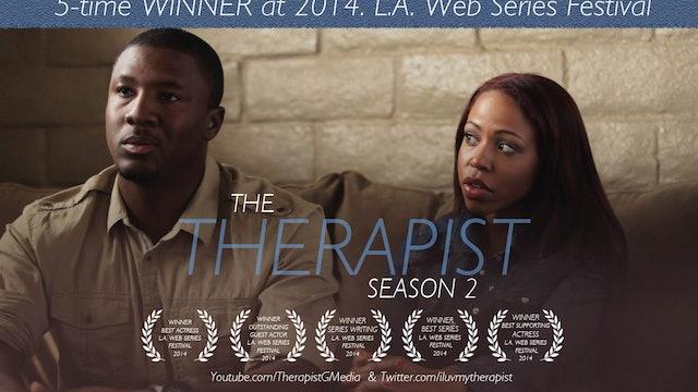 "[The Therapist] Ep. 201 ""Everybody Needs Someone"" - Season 2 Premiere (2013) || @iLuvMyTherapist"