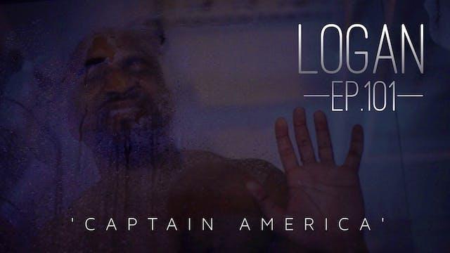 "LOGAN | Ep. 101 | ""CAPTAIN AMERICA""| #ArtisticStandardTV"