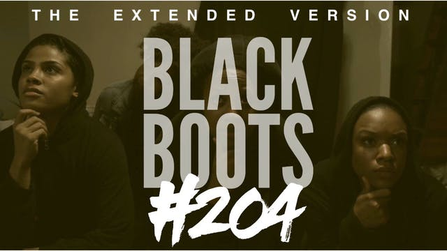 "BLACK BOOTS | Ep. ""#204"" 