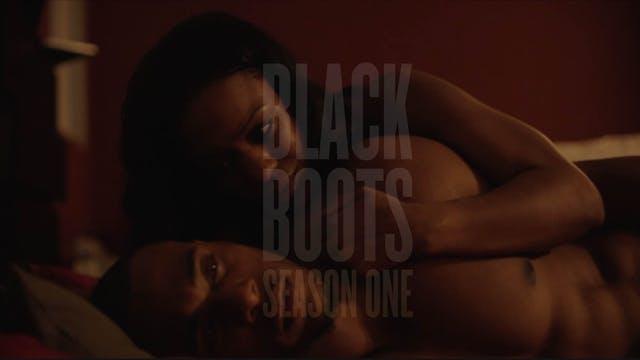 BLACK BOOTS | S1 | FRESHMAN YEAR