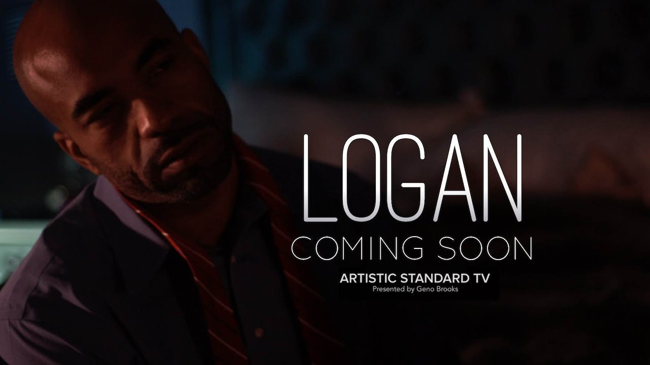 LOGAN | SEASON ONE | #ArtisticStandardTV | 2016-2017