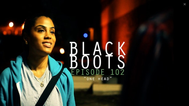 BLACK BOOTS - Ep. 102 - One Head