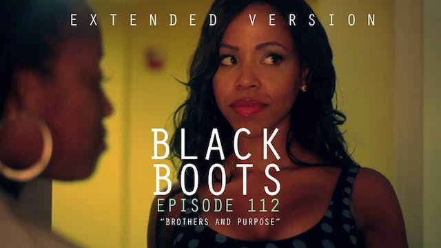 BLACK BOOTS - Ep. 112 - Extended Version