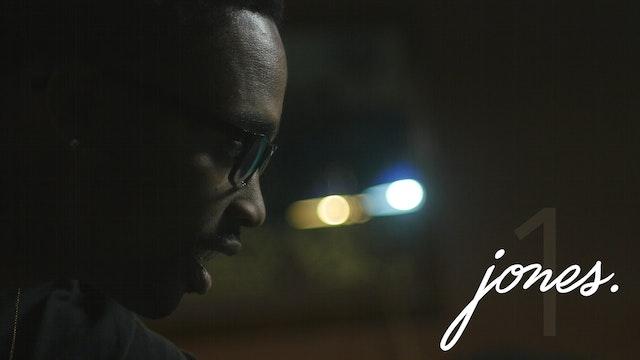 JONES |  Episode 1