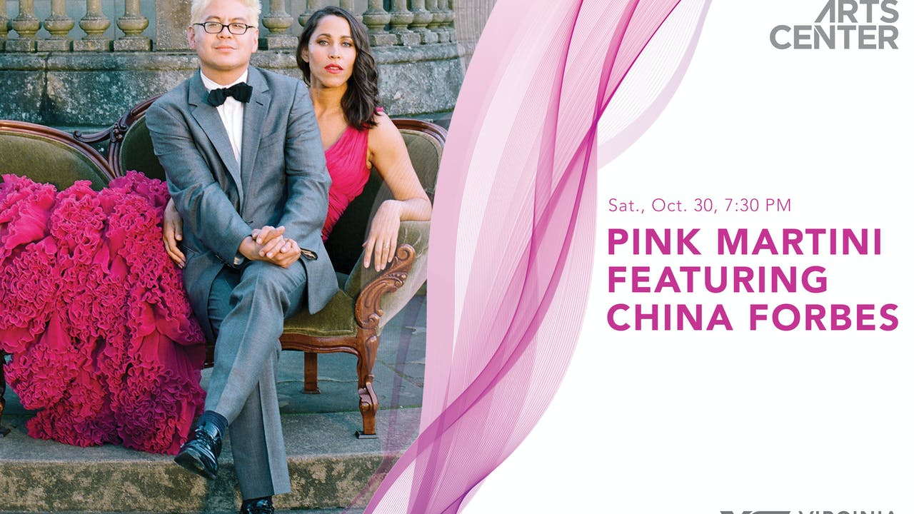 Pink Martini W/ China Forbes – OCT 30 7:30PM ET