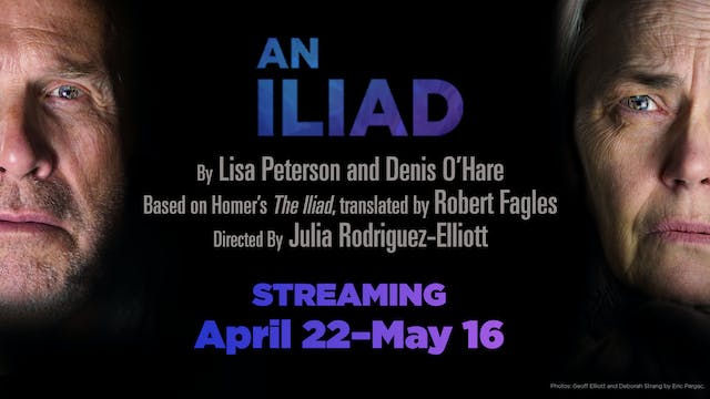 An Iliad (with Deborah Strang) - April 25, 2pm PT