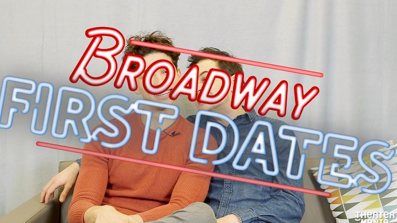 Broadway First Dates