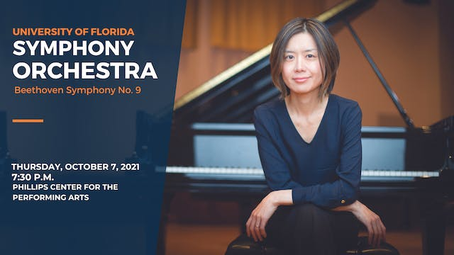 UF Symphony Orchestra - Beethoven 9 - OCT 7 7:30PM