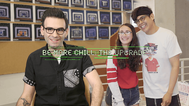 Be More Chill: The Upgrade