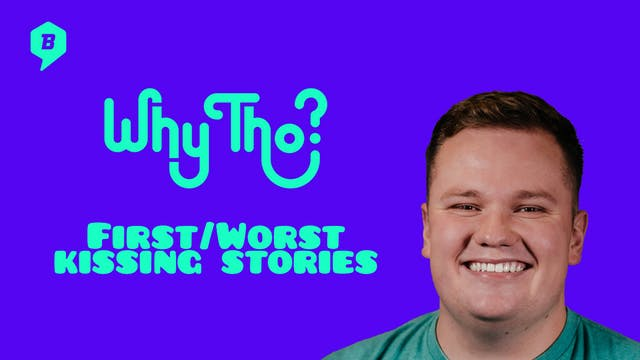 First/Worst Kissing Stories (Part 2)