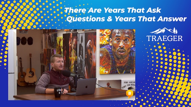 There Are Years That Ask Questions & Years That Answer