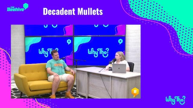 Decadent Mullets