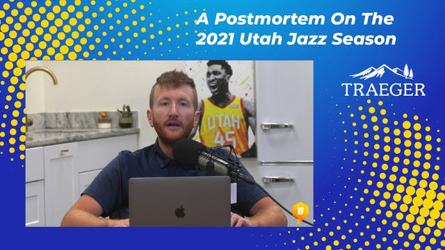 A Postmortem On The 2021 Utah Jazz Se...
