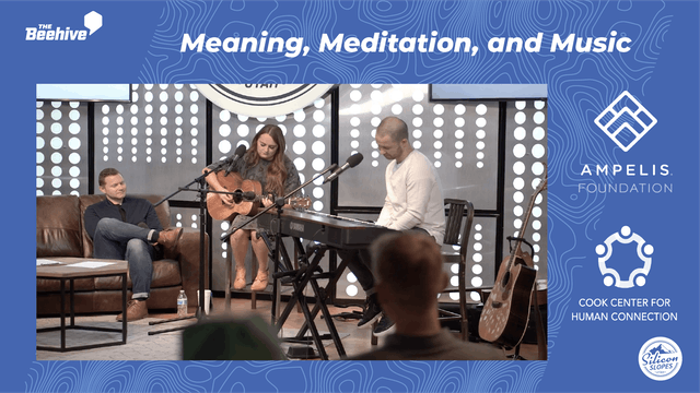 Meaning, Meditation, and Music
