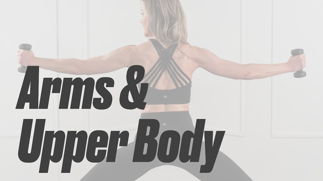 Arms & Upper Body