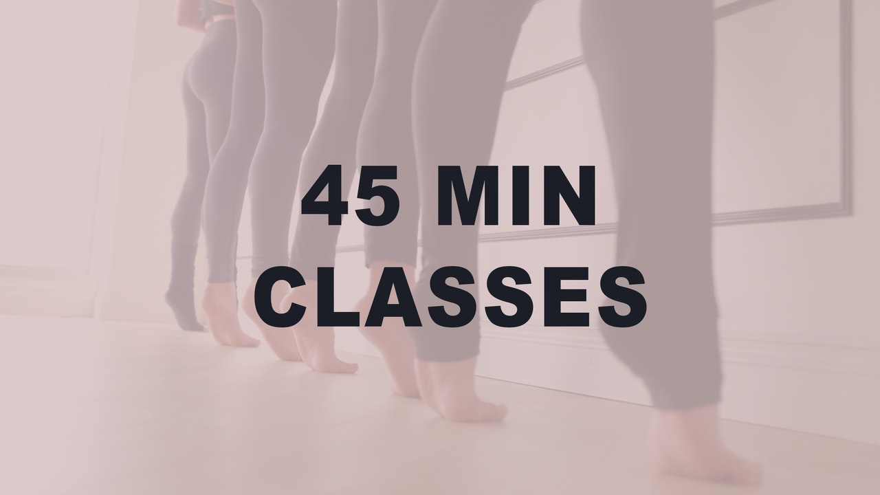 45 MIN Classes