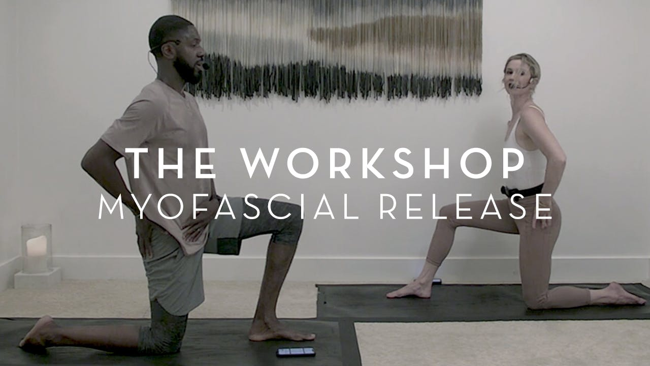 The Workshop: The Class x Myofascial Release
