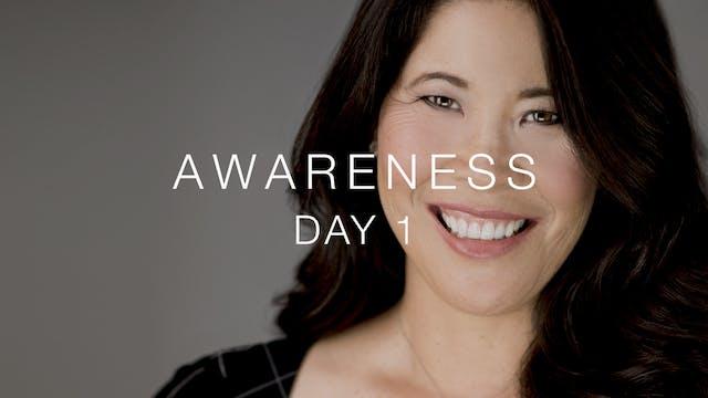 Day 1: Awareness