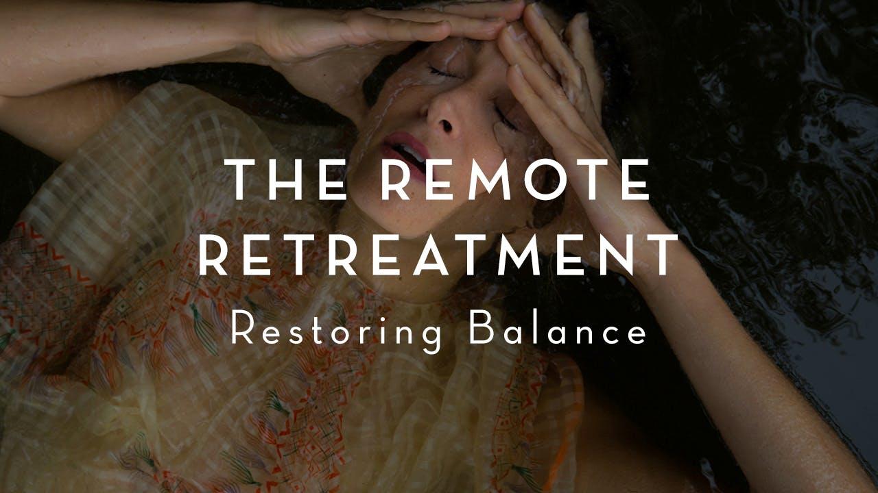The Remote Retreatment: Restoring Balance