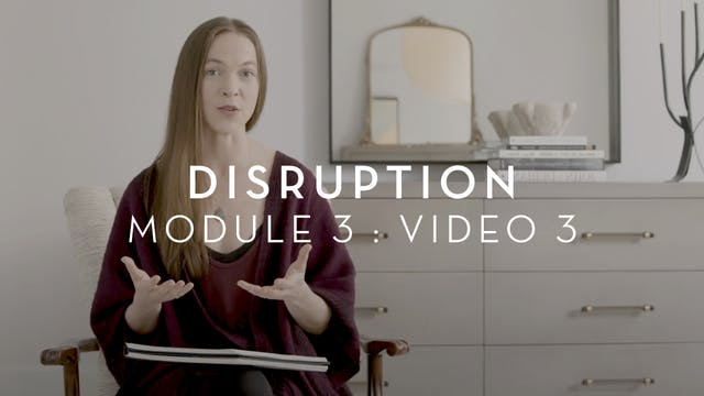 Disruption : Module 3 : Video 3