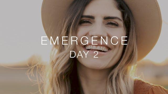 Day 2: Emergence