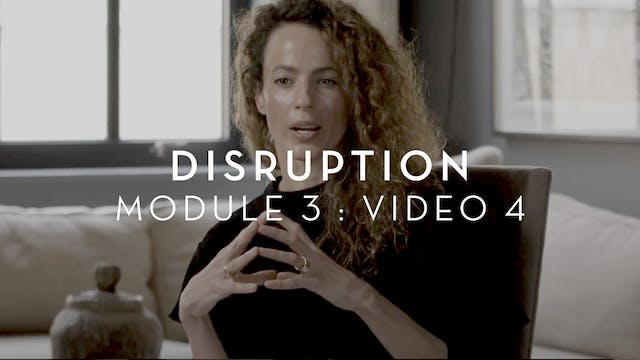 Disruption : Module 3 : Video 4