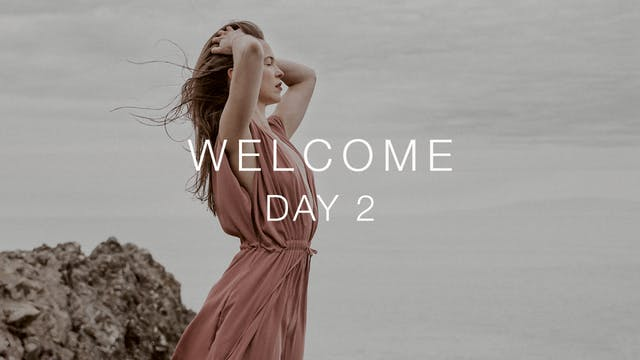 Day 2: Welcome