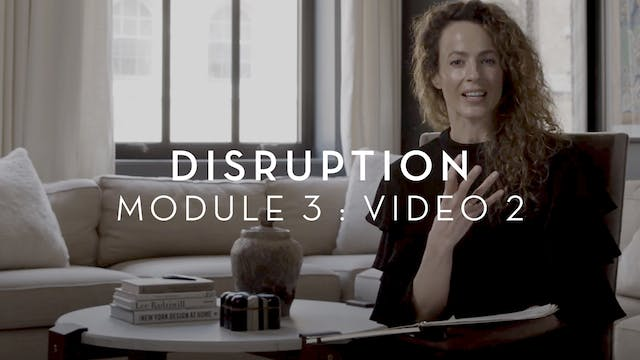 Disruption : Module 3 : Video 2