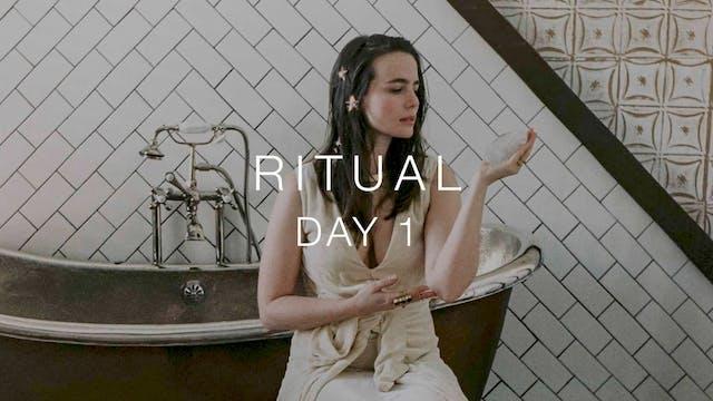 Day 1: Ritual