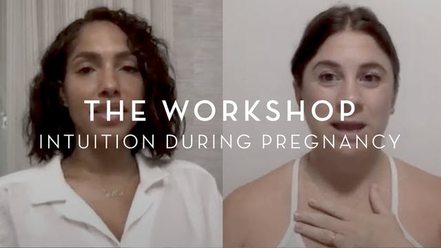 The Workshop: Intuition During Pregnancy